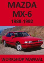 Mazda MX-6 Workshop Repair Service manual Download PDF